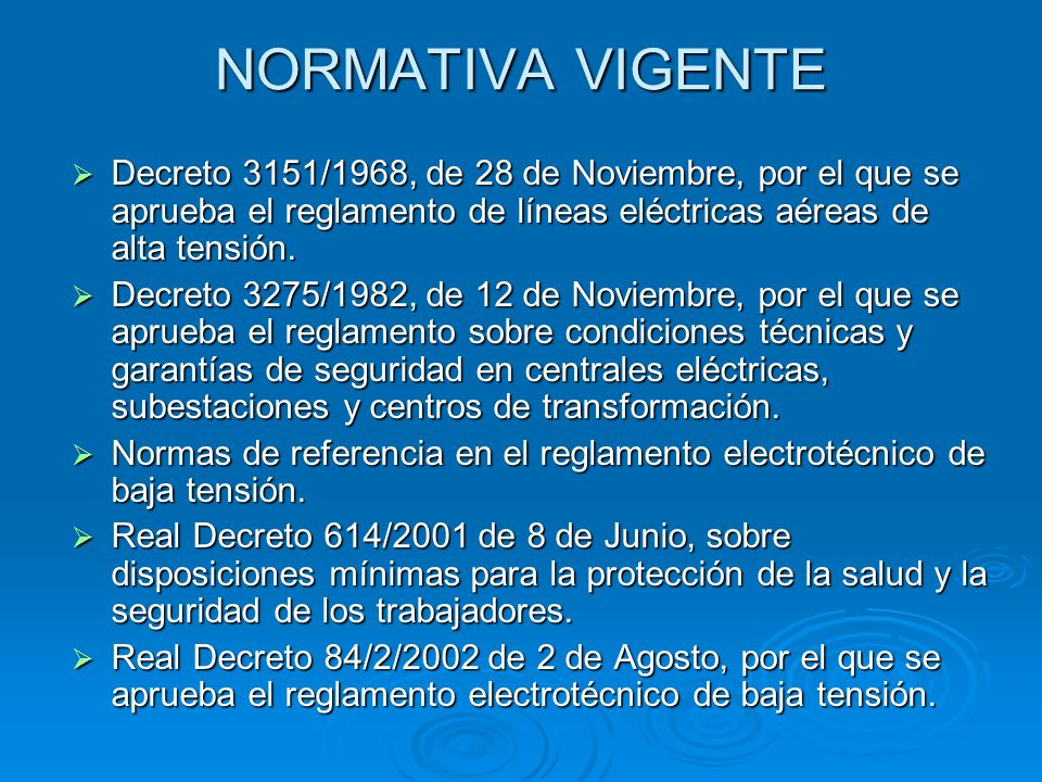 NORMATIVA VIGENTE Decreto 3151/1968, de 28 de Noviembre, por el que se aprueba el reglamento de líneas eléctricas aéreas de alta tensión.