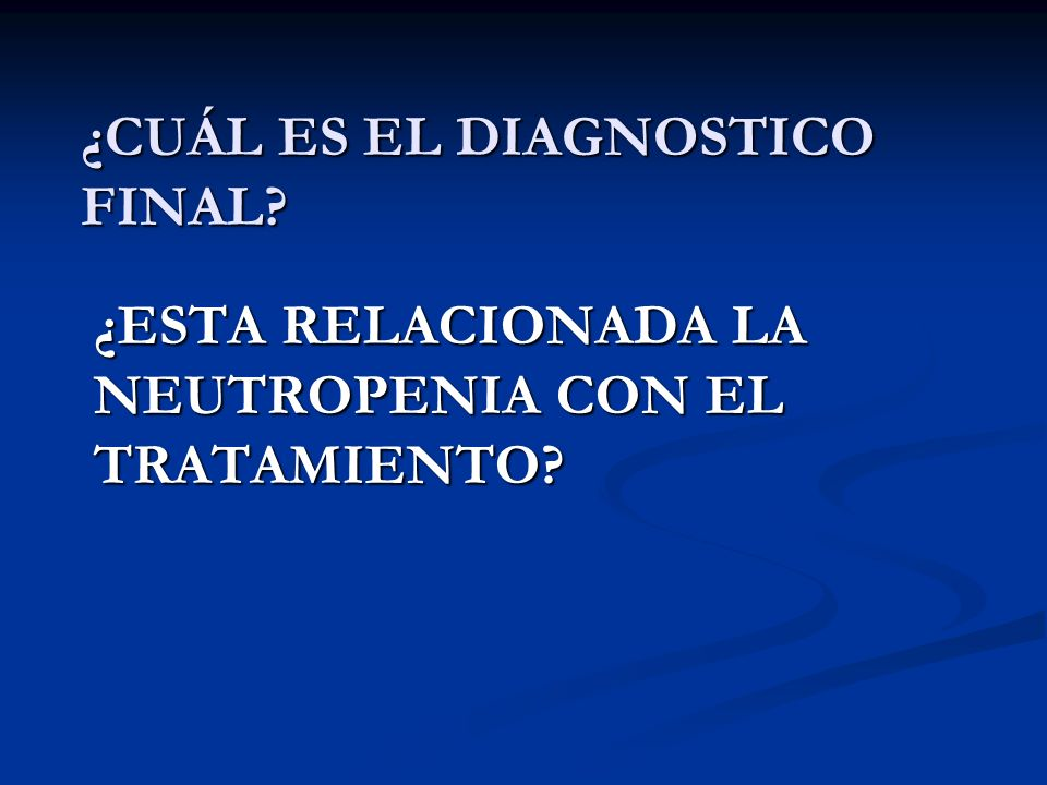 ¿CUÁL ES EL DIAGNOSTICO FINAL