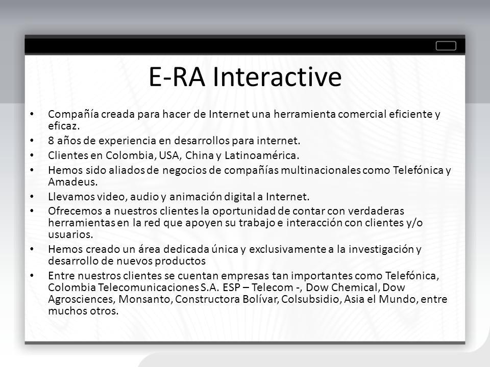 E-RA Interactive Compañía creada para hacer de Internet una herramienta comercial eficiente y eficaz.