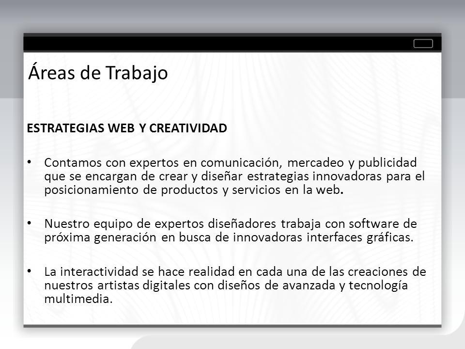 Áreas de Trabajo ESTRATEGIAS WEB Y CREATIVIDAD