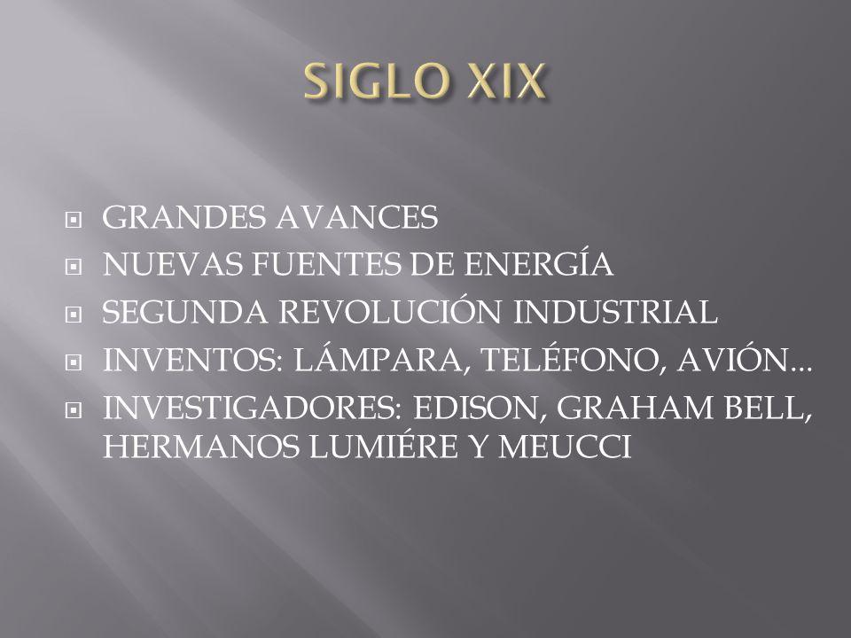 SIGLO XIX GRANDES AVANCES NUEVAS FUENTES DE ENERGÍA