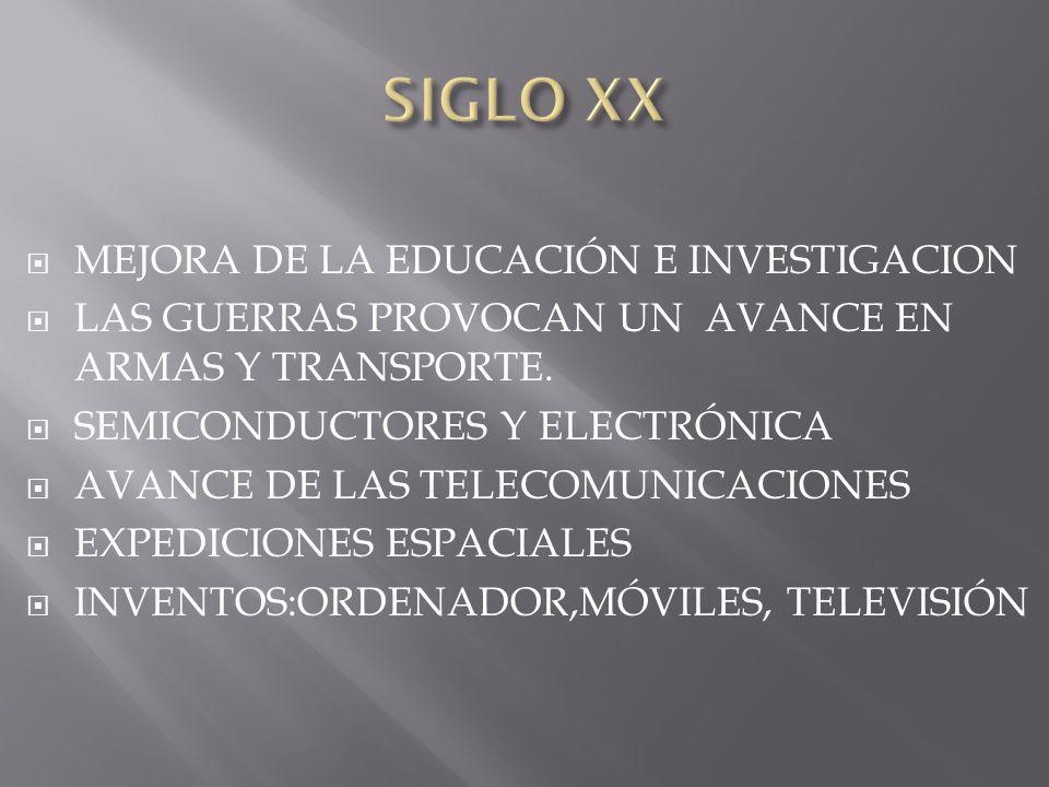 SIGLO XX MEJORA DE LA EDUCACIÓN E INVESTIGACION