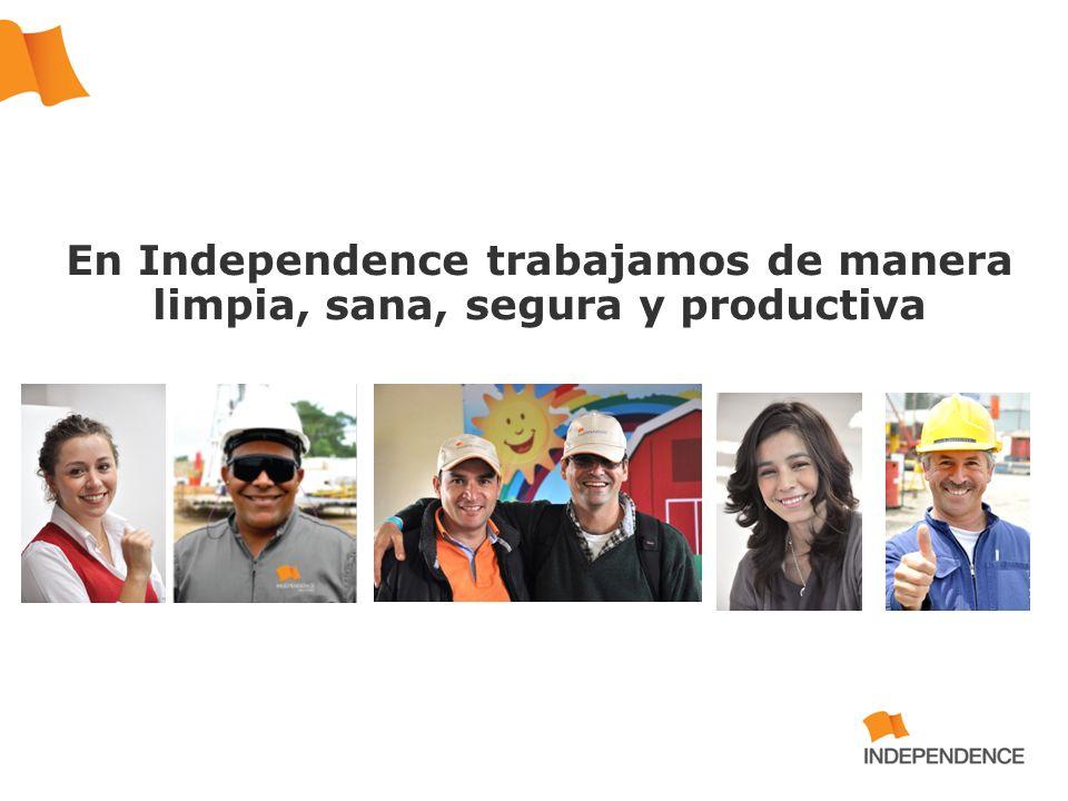 En Independence trabajamos de manera limpia, sana, segura y productiva