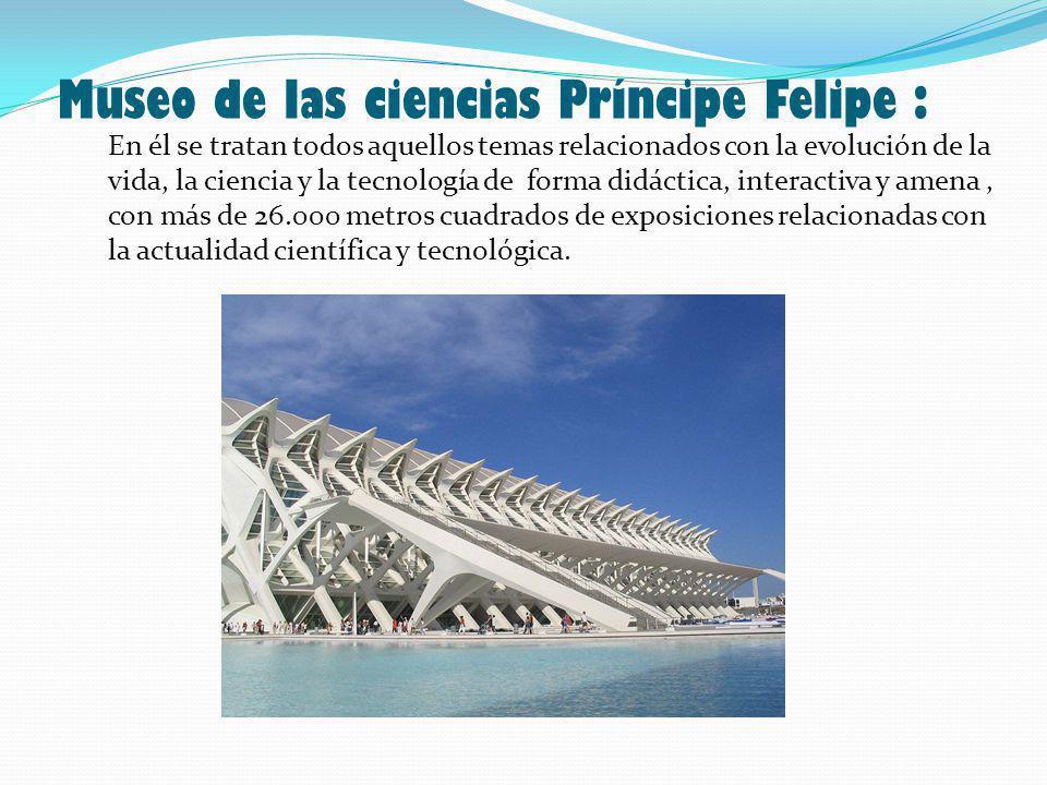 Museo de las ciencias Príncipe Felipe :