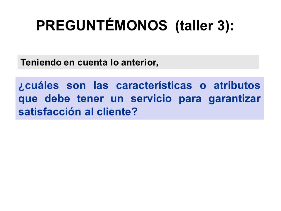 PREGUNTÉMONOS (taller 3):