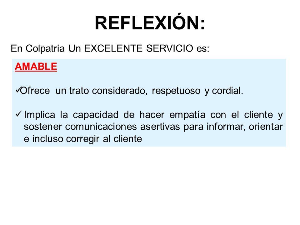 REFLEXIÓN: En Colpatria Un EXCELENTE SERVICIO es: AMABLE