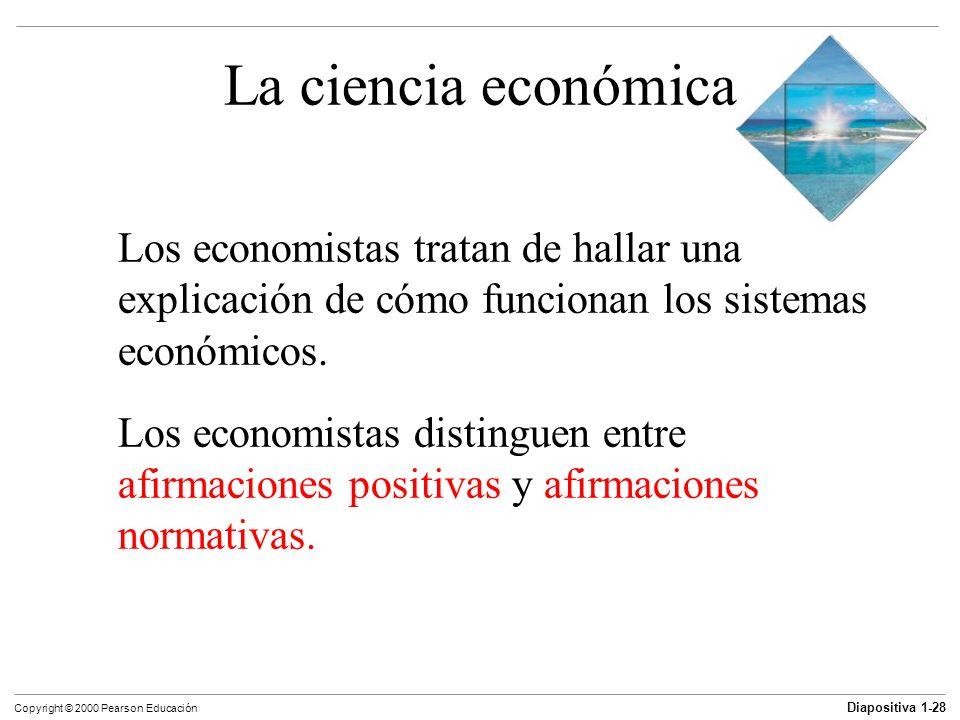 La ciencia económica Los economistas tratan de hallar una explicación de cómo funcionan los sistemas económicos.