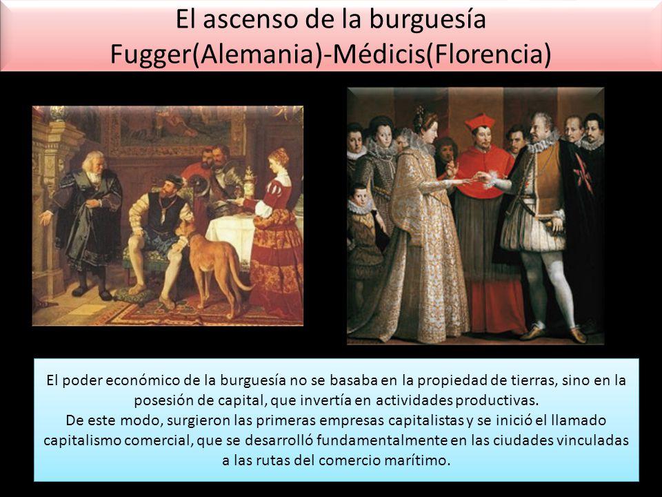 El ascenso de la burguesía Fugger(Alemania)-Médicis(Florencia)