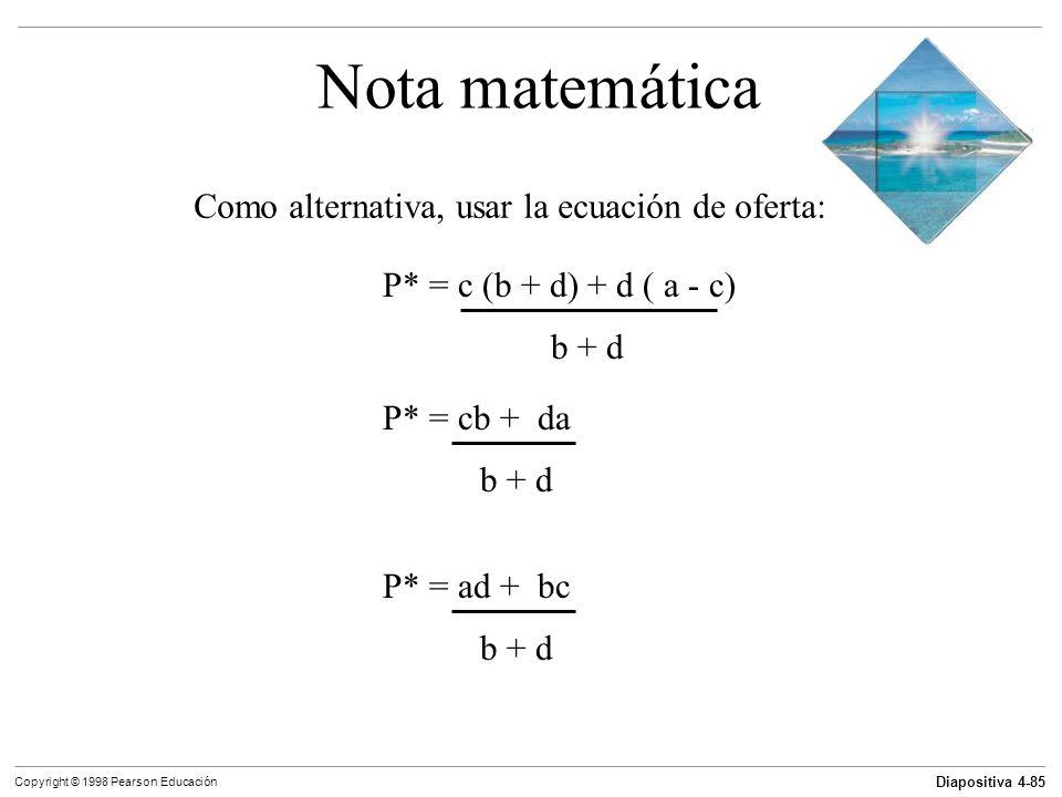 Nota matemática Como alternativa, usar la ecuación de oferta: