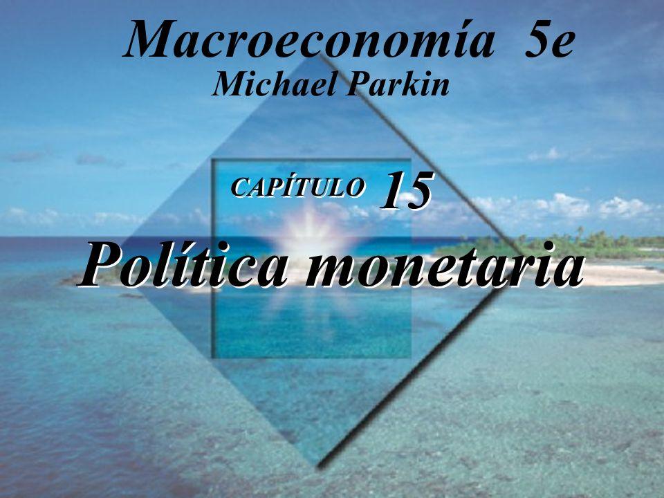 CAPÍTULO 15 Política monetaria