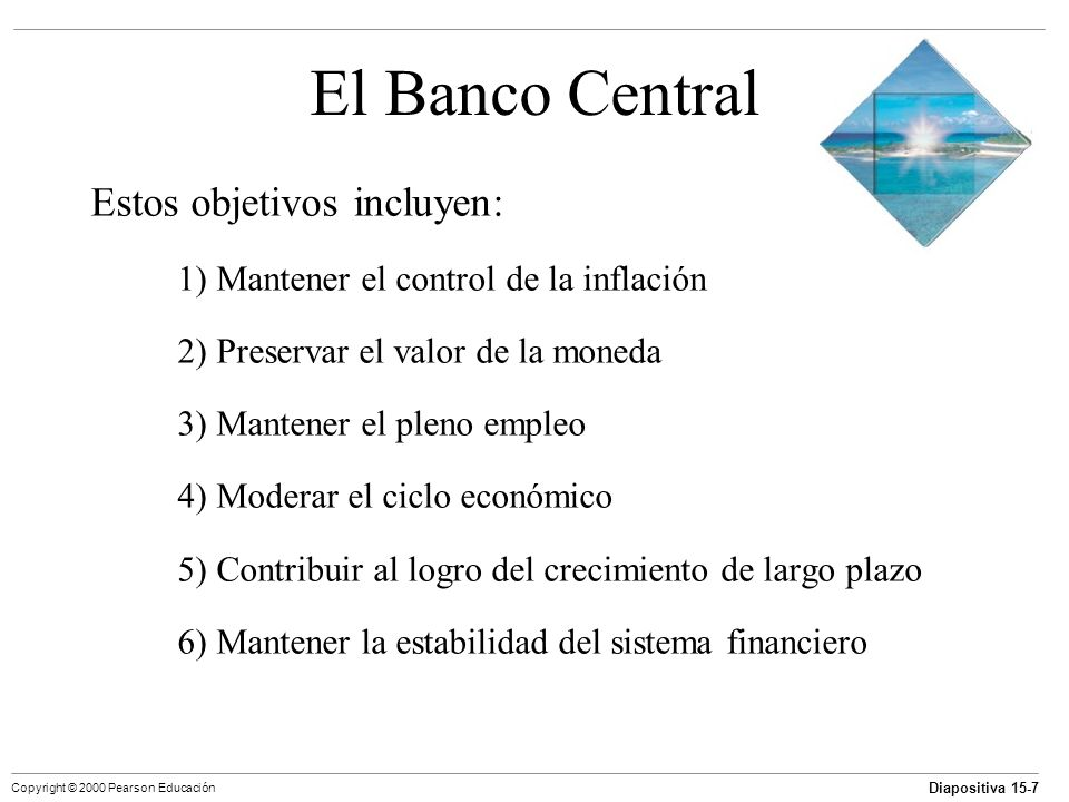 El Banco Central Estos objetivos incluyen: