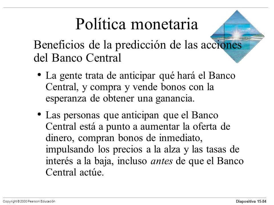Política monetaria Beneficios de la predicción de las acciones del Banco Central.