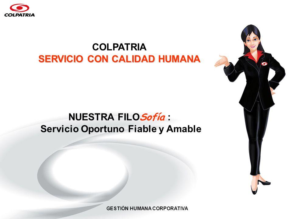 SERVICIO CON CALIDAD HUMANA Servicio Oportuno Fiable y Amable