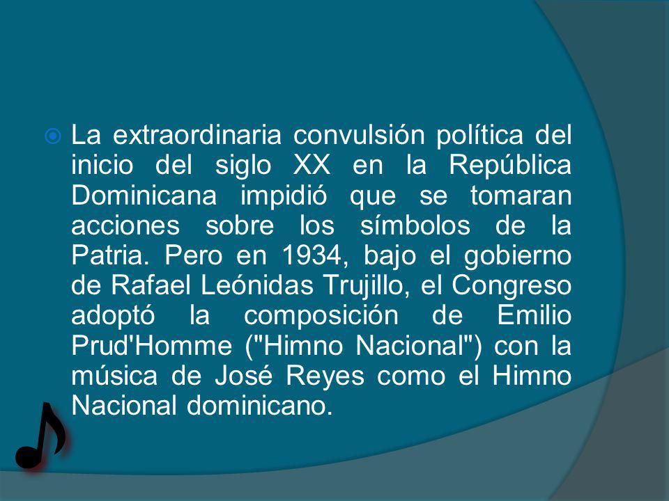La extraordinaria convulsión política del inicio del siglo XX en la República Dominicana impidió que se tomaran acciones sobre los símbolos de la Patria.