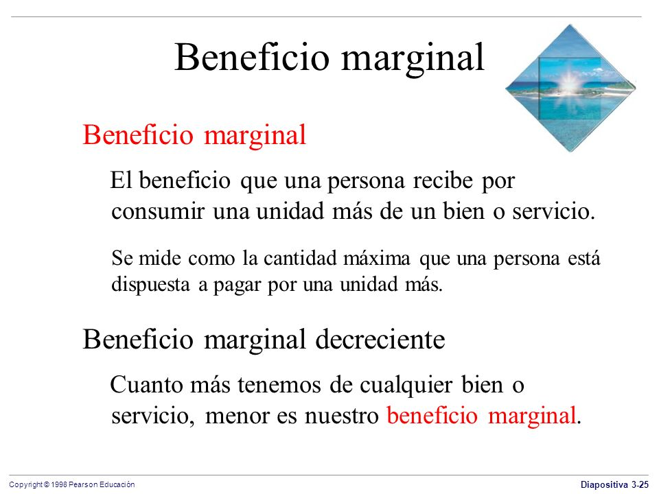 Beneficio marginal Beneficio marginal Beneficio marginal decreciente