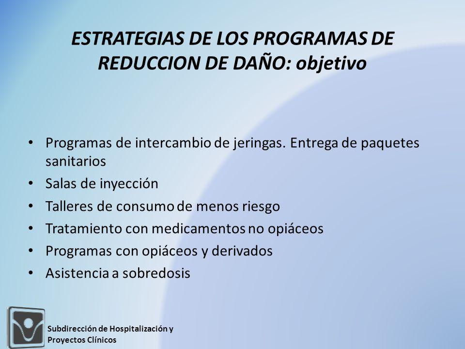 ESTRATEGIAS DE LOS PROGRAMAS DE REDUCCION DE DAÑO: objetivo
