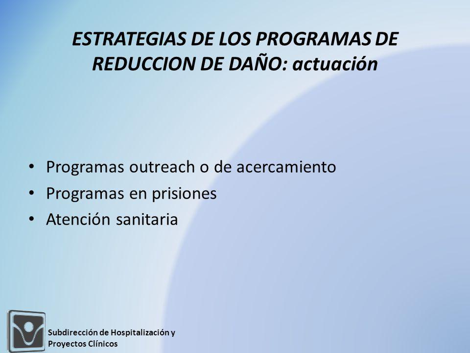 ESTRATEGIAS DE LOS PROGRAMAS DE REDUCCION DE DAÑO: actuación