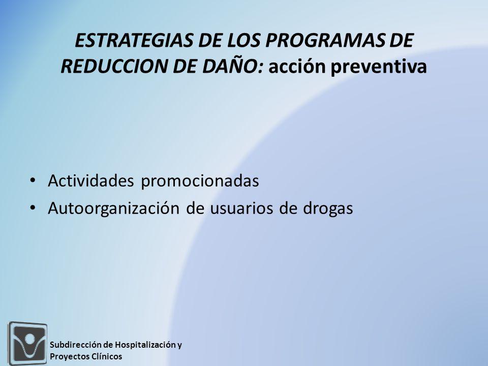 ESTRATEGIAS DE LOS PROGRAMAS DE REDUCCION DE DAÑO: acción preventiva