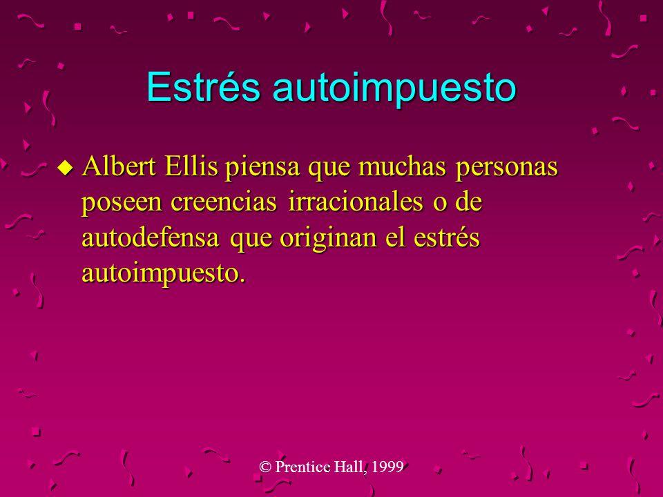 Estrés autoimpuesto Albert Ellis piensa que muchas personas poseen creencias irracionales o de autodefensa que originan el estrés autoimpuesto.