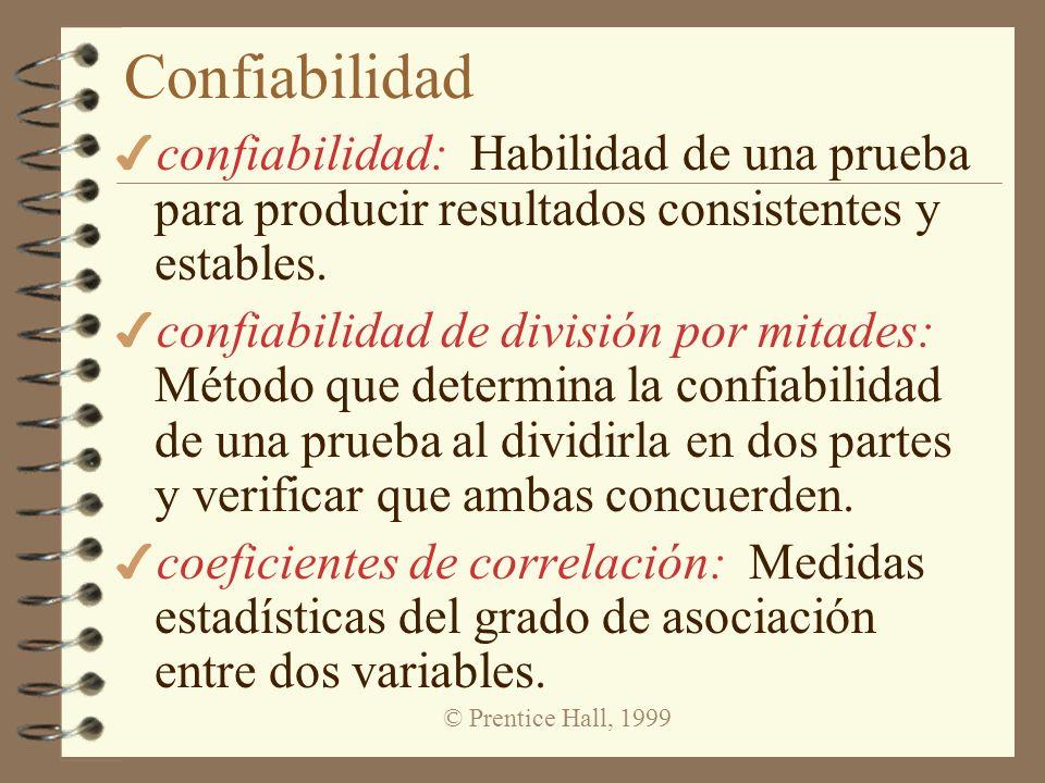 Confiabilidad confiabilidad: Habilidad de una prueba para producir resultados consistentes y estables.