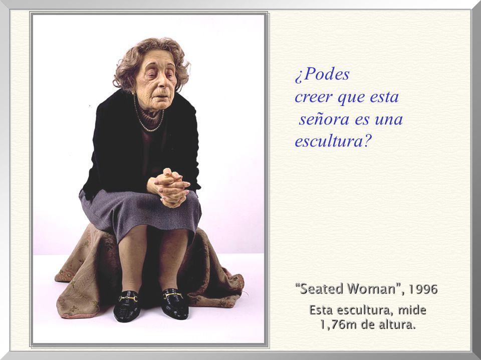 ¿Podes creer que esta señora es una escultura Seated Woman , 1996