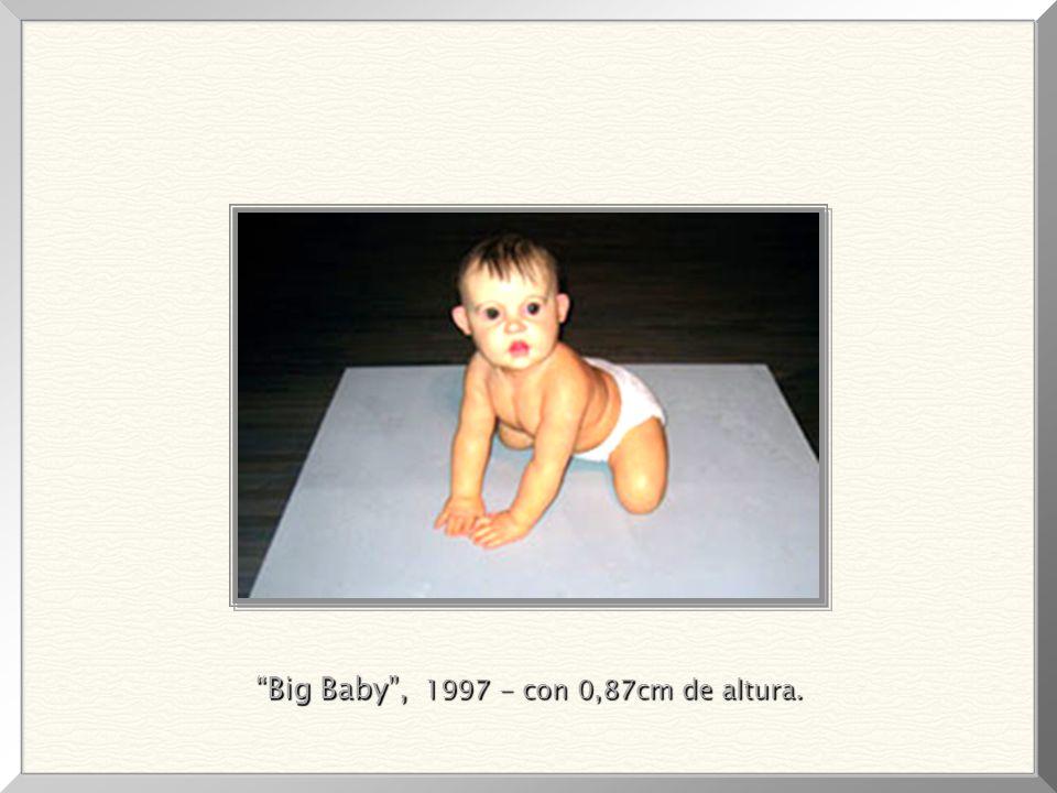 Big Baby , 1997 - con 0,87cm de altura.