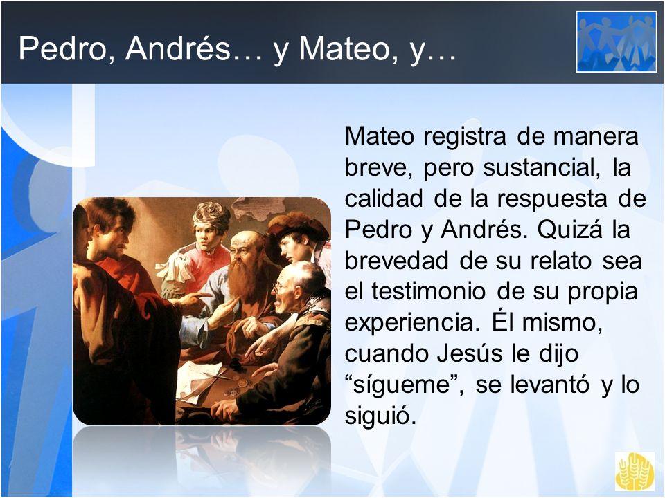Pedro, Andrés… y Mateo, y…