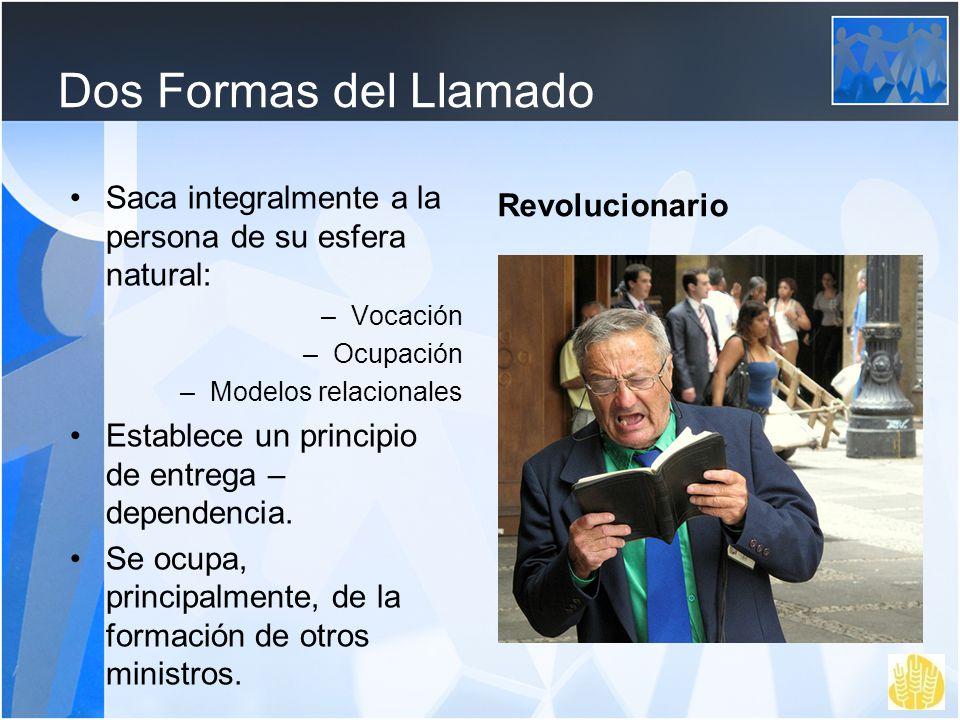 Dos Formas del Llamado Revolucionario. Saca integralmente a la persona de su esfera natural: Vocación.