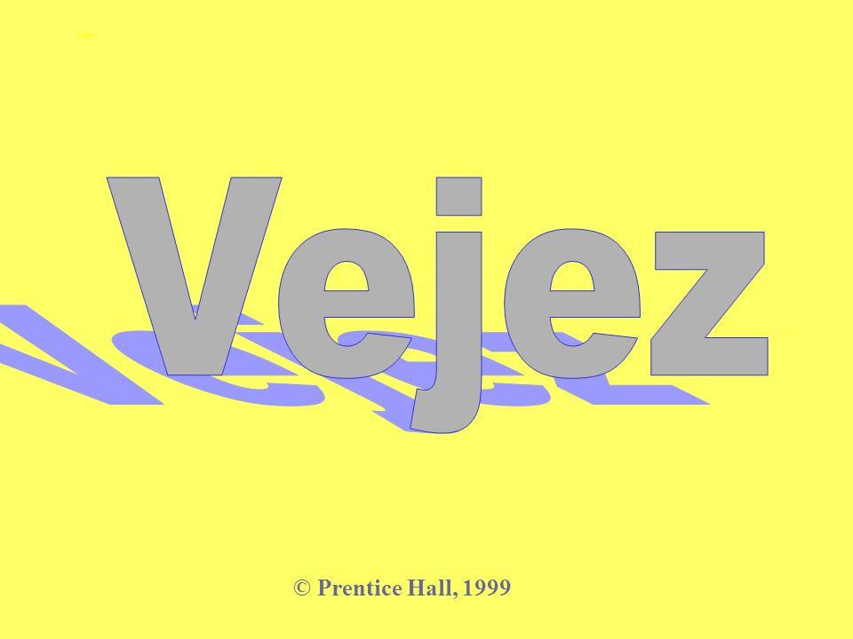 Vejez Vejez © Prentice Hall, 1999