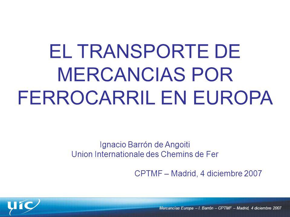 EL TRANSPORTE DE MERCANCIAS POR FERROCARRIL EN EUROPA