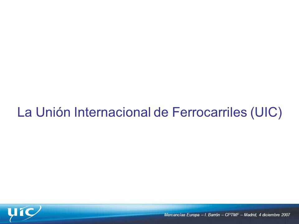La Unión Internacional de Ferrocarriles (UIC)