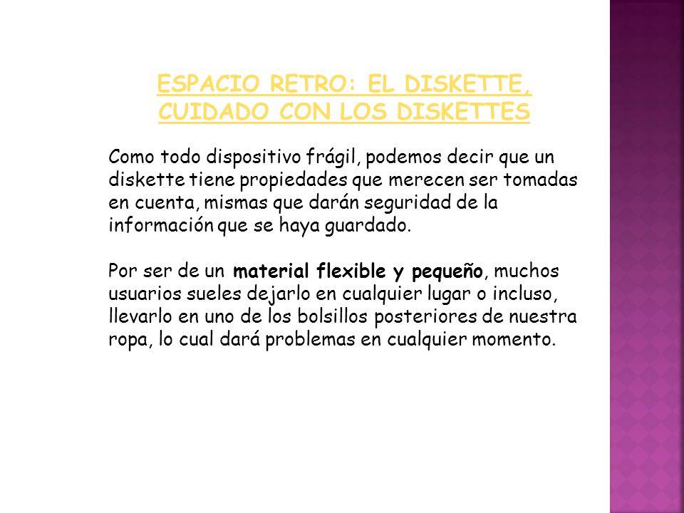ESPACIO RETRO: EL DISKETTE, CUIDADO CON LOS DISKETTES