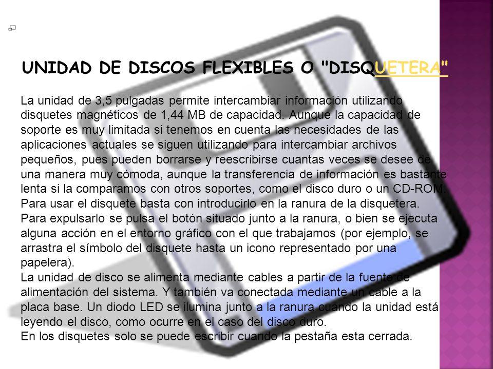 UNIDAD DE DISCOS FLEXIBLES O DISQUETERA