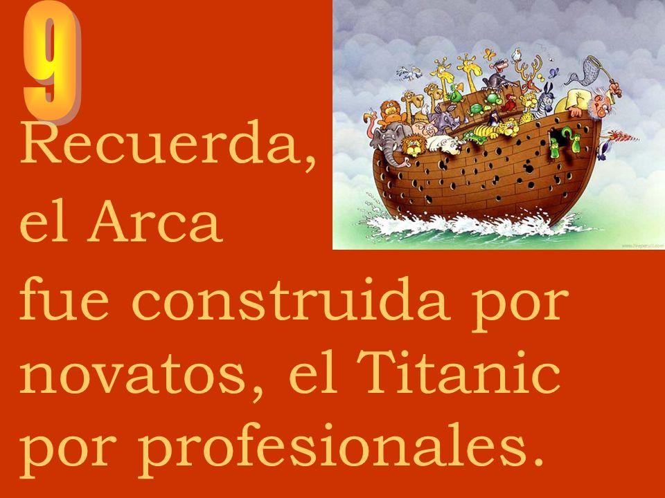 fue construida por novatos, el Titanic por profesionales.