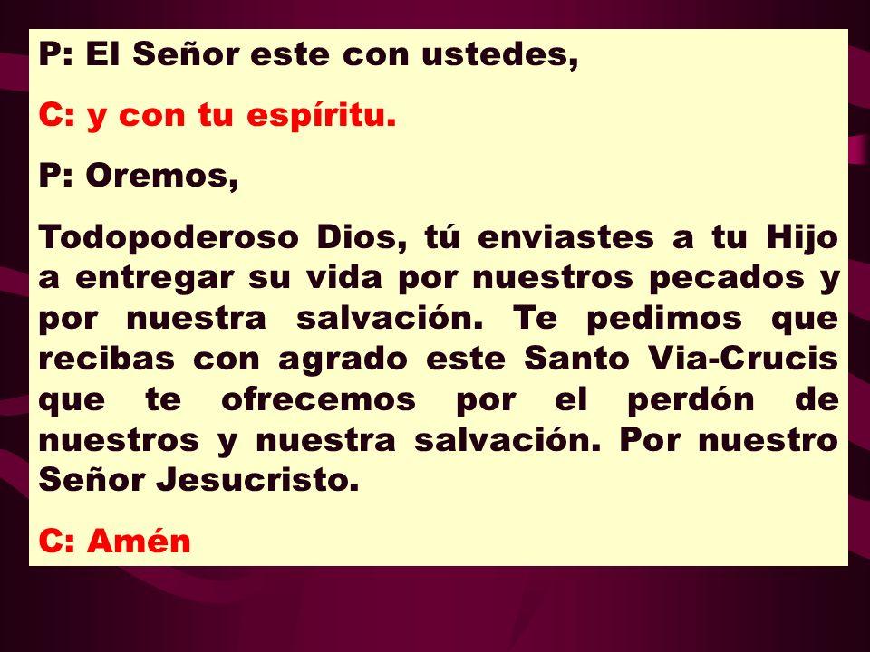P: El Señor este con ustedes,