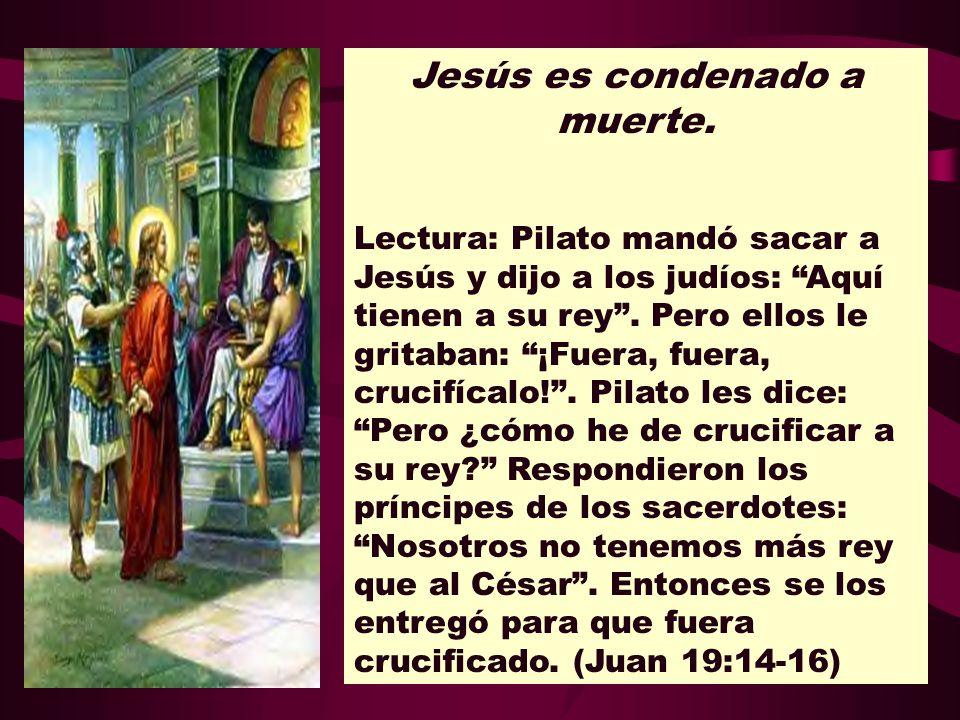 Jesús es condenado a muerte.