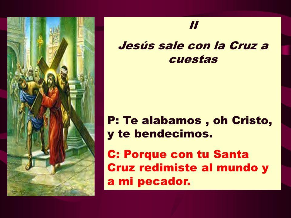 Jesús sale con la Cruz a cuestas