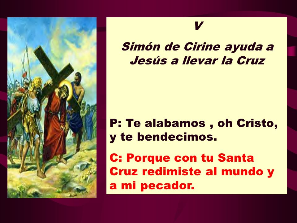 Simón de Cirine ayuda a Jesús a llevar la Cruz