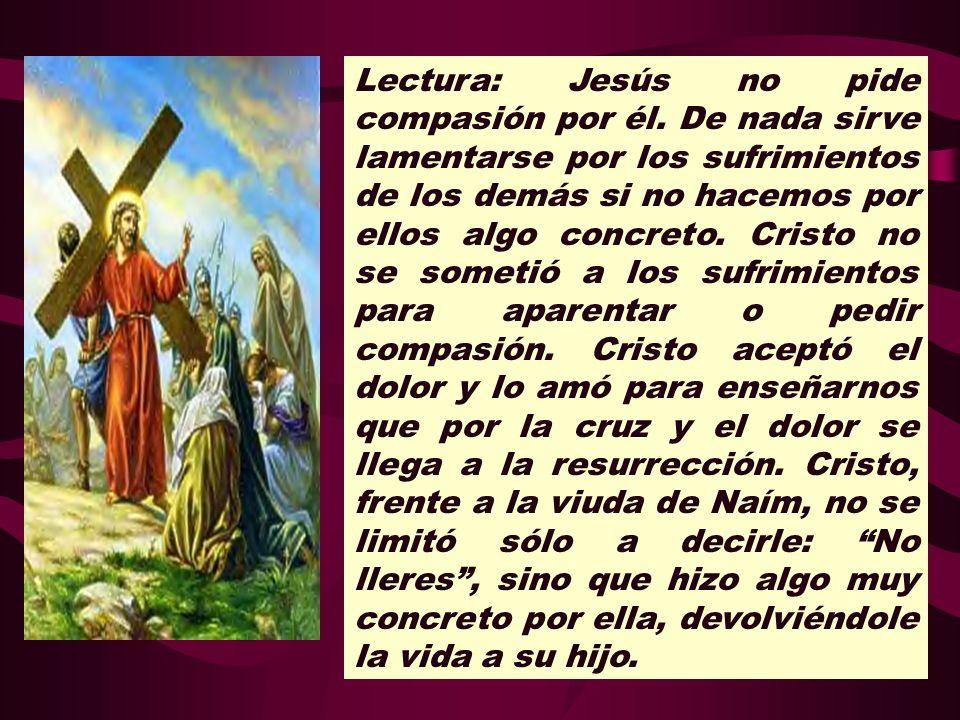 Lectura: Jesús no pide compasión por él