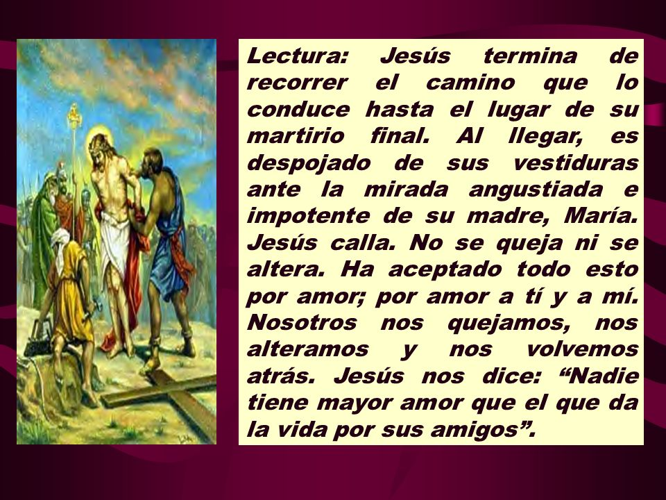 Lectura: Jesús termina de recorrer el camino que lo conduce hasta el lugar de su martirio final.