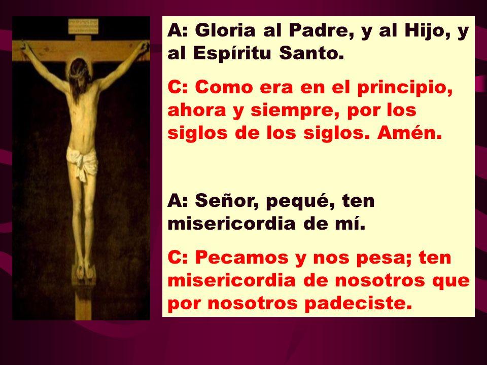 A: Gloria al Padre, y al Hijo, y al Espíritu Santo.