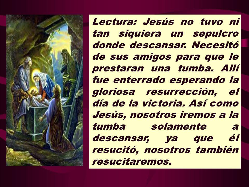 Lectura: Jesús no tuvo ni tan siquiera un sepulcro donde descansar