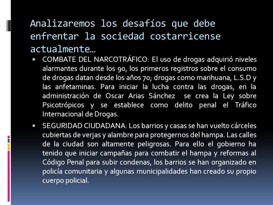Analizaremos los desafíos que debe enfrentar la sociedad costarricense actualmente…