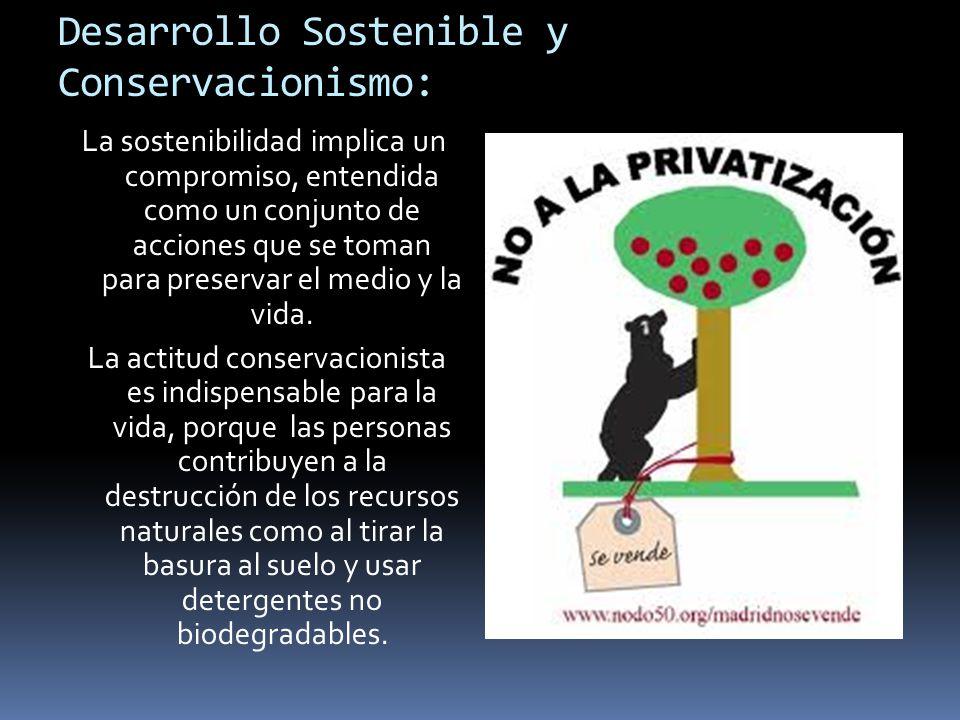 Desarrollo Sostenible y Conservacionismo: