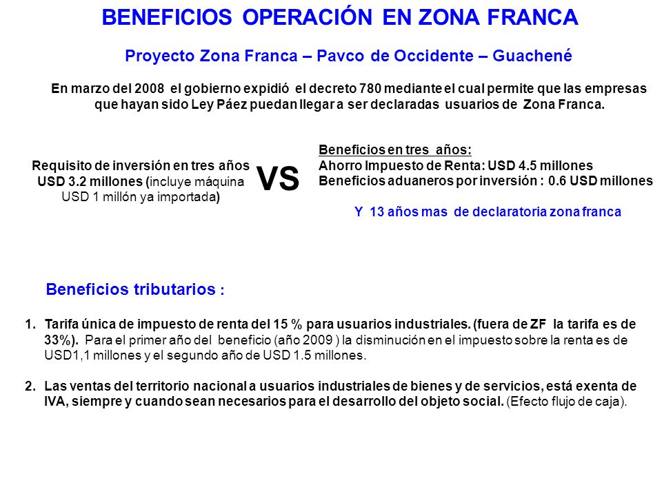 VS BENEFICIOS OPERACIÓN EN ZONA FRANCA Beneficios tributarios :
