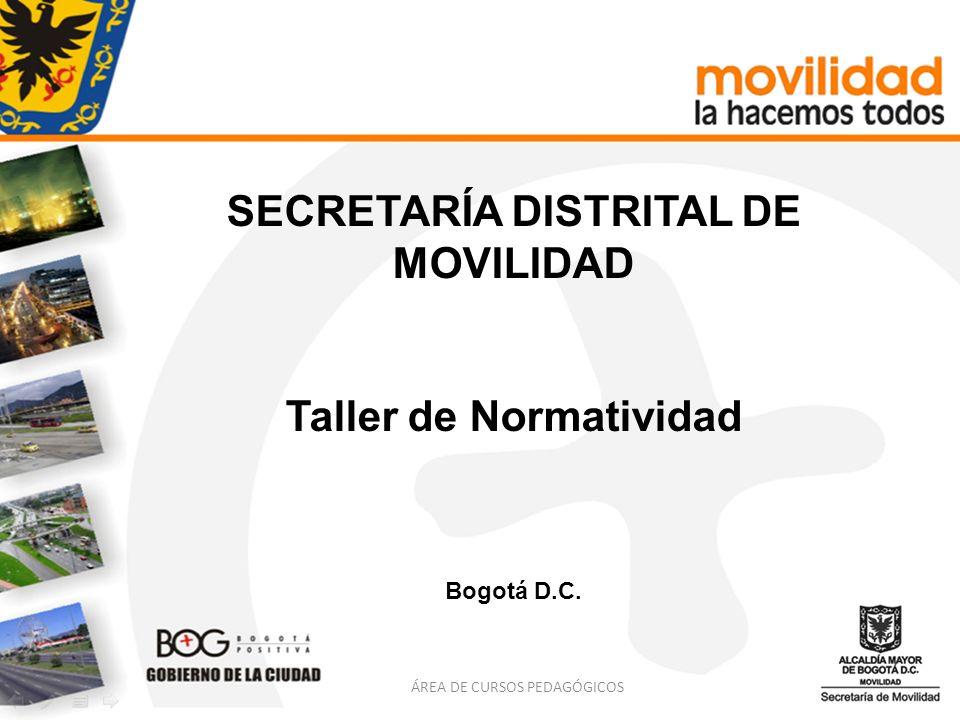 SECRETARÍA DISTRITAL DE MOVILIDAD Taller de Normatividad
