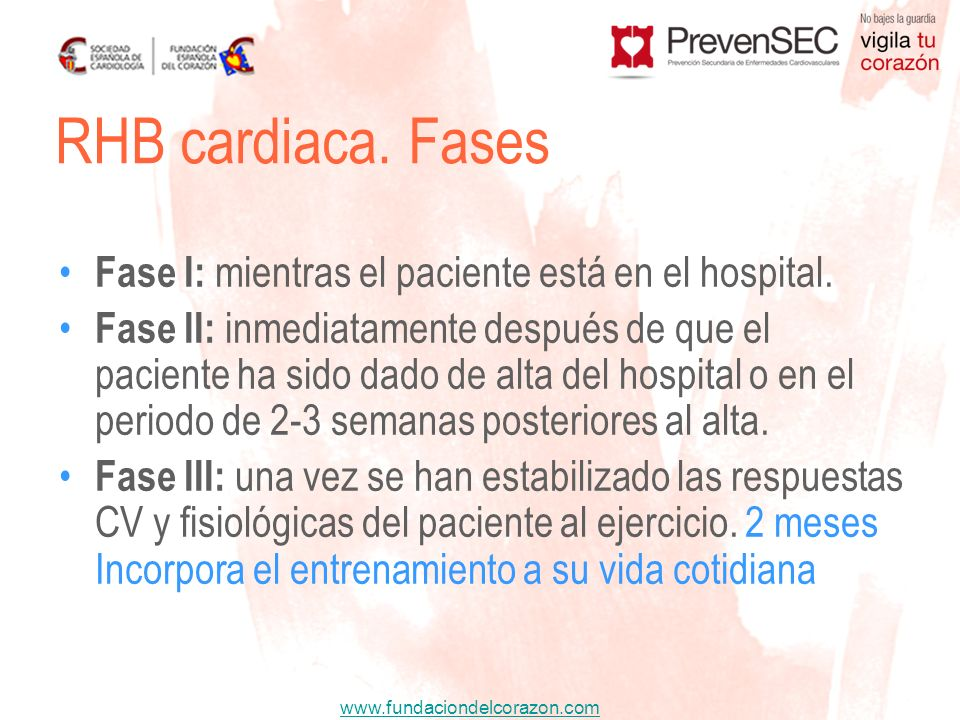 RHB cardiaca. Fases Fase I: mientras el paciente está en el hospital.