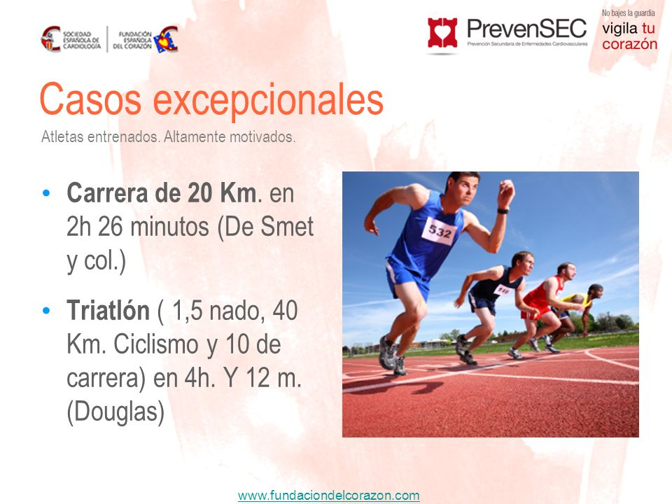 Casos excepcionalesAtletas entrenados. Altamente motivados. Carrera de 20 Km. en 2h 26 minutos (De Smet y col.)