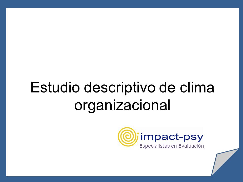 Estudio descriptivo de clima organizacional