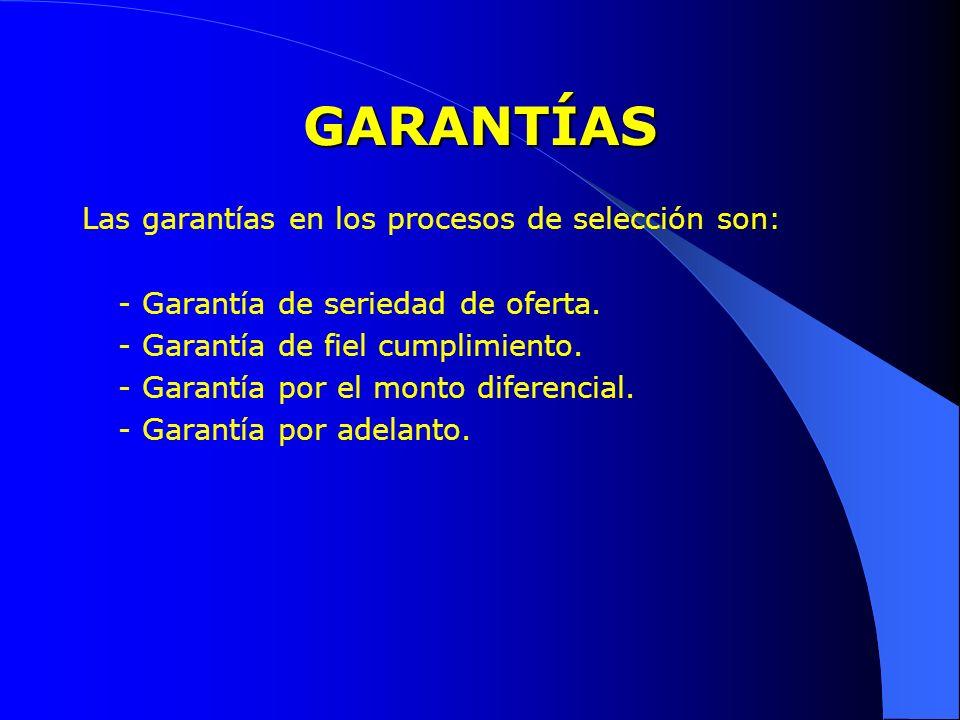 GARANTÍAS Las garantías en los procesos de selección son: